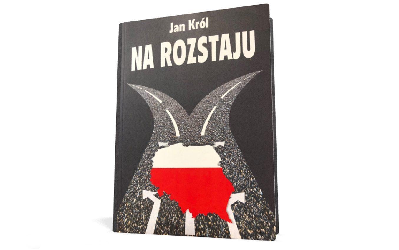"Książka Jana Króla ""Na rozstaju"""